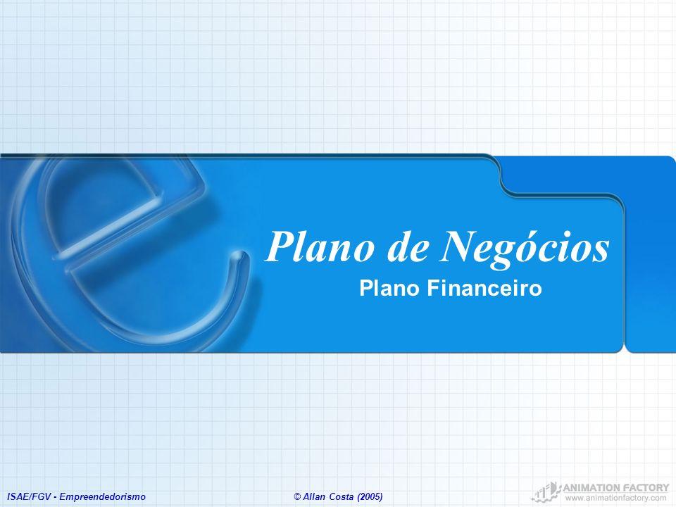 Plano de Negócios Plano Financeiro ISAE/FGV - Empreendedorismo