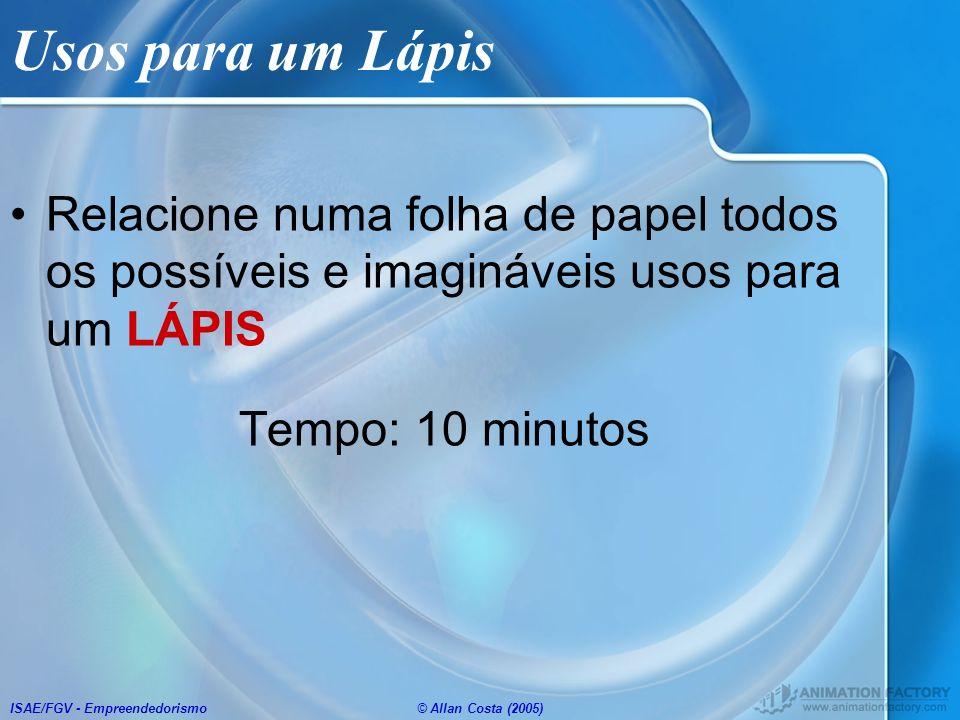 Usos para um Lápis Relacione numa folha de papel todos os possíveis e imagináveis usos para um LÁPIS.
