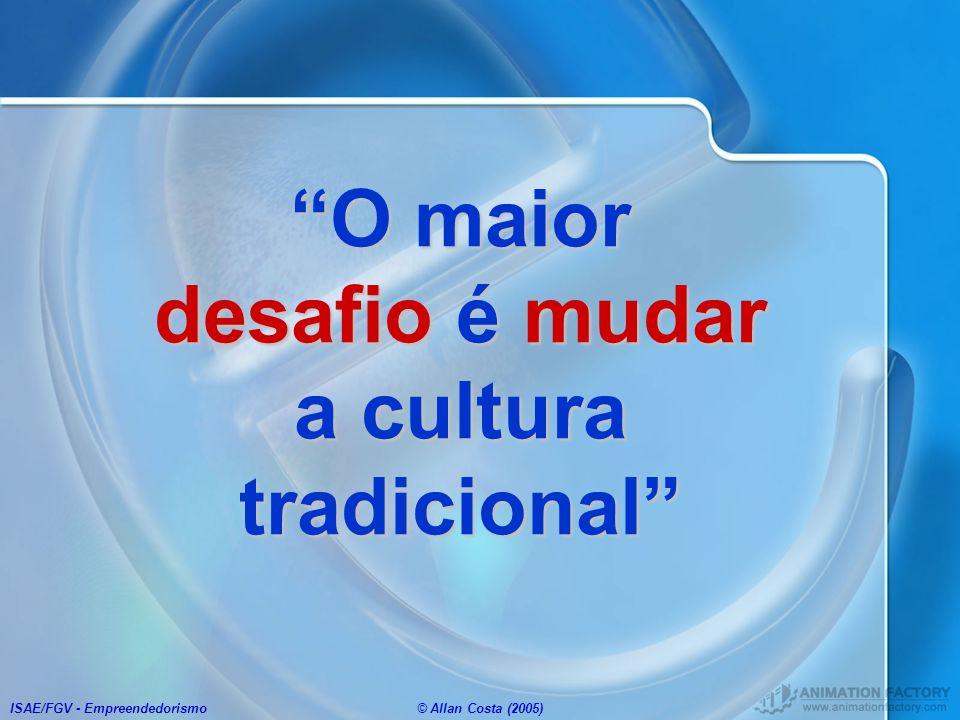 O maior desafio é mudar a cultura tradicional