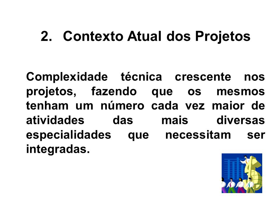 Contexto Atual dos Projetos