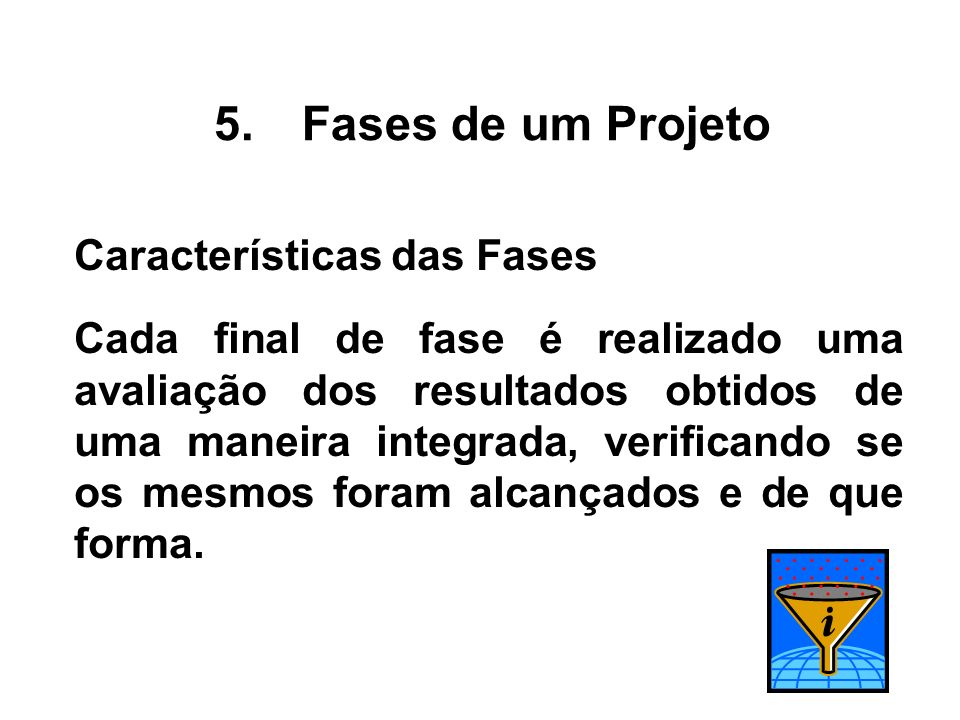 Fases de um Projeto Características das Fases