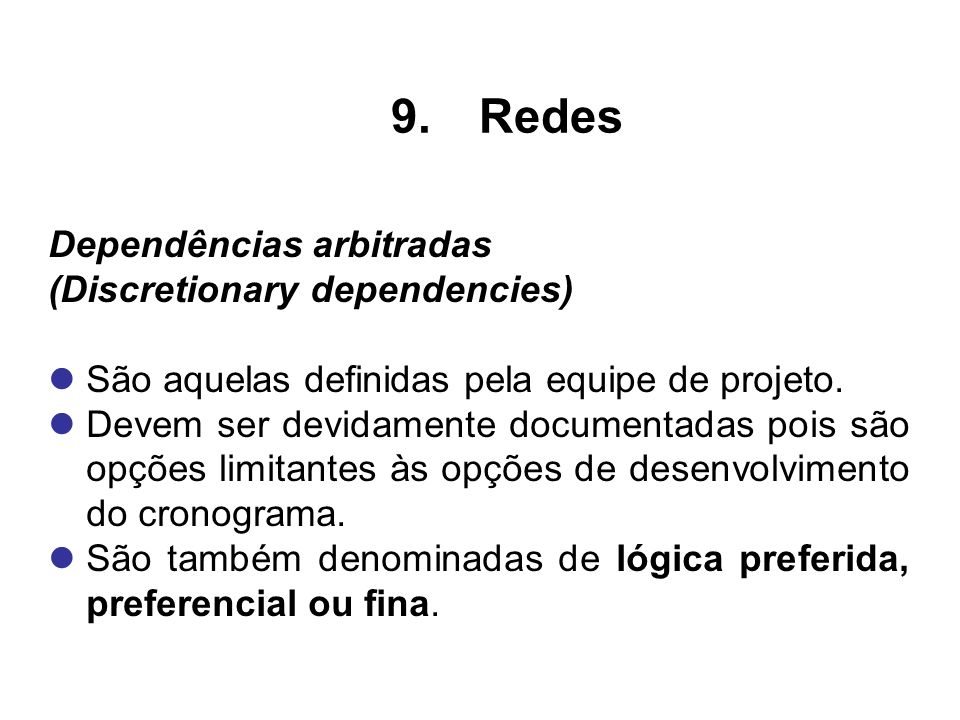 Redes Dependências arbitradas (Discretionary dependencies)