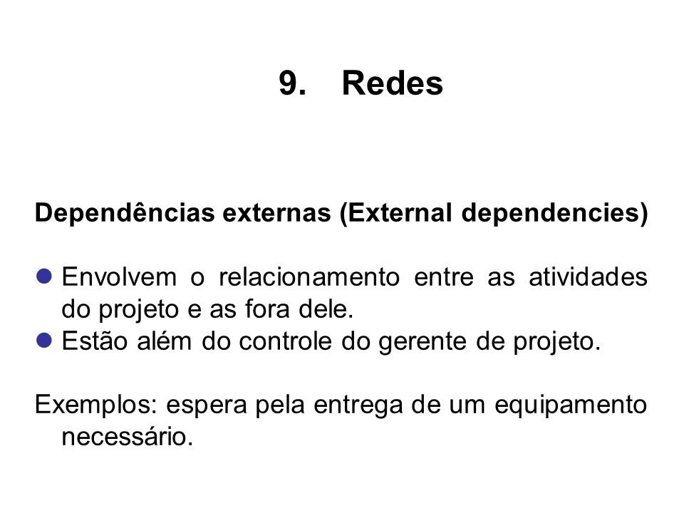 Redes Dependências externas (External dependencies)