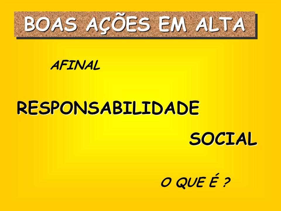 BOAS AÇÕES EM ALTA AFINAL RESPONSABILIDADE SOCIAL O QUE É