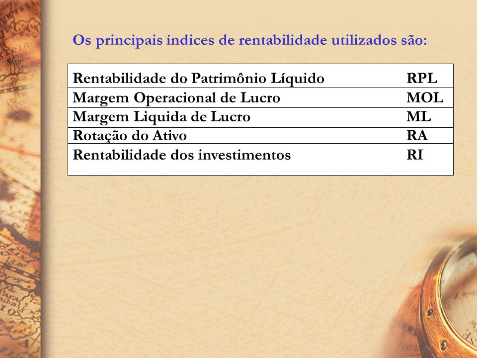 Os principais índices de rentabilidade utilizados são: