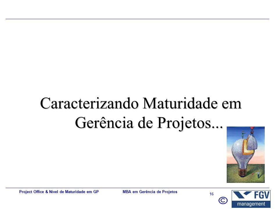 Caracterizando Maturidade em Gerência de Projetos...