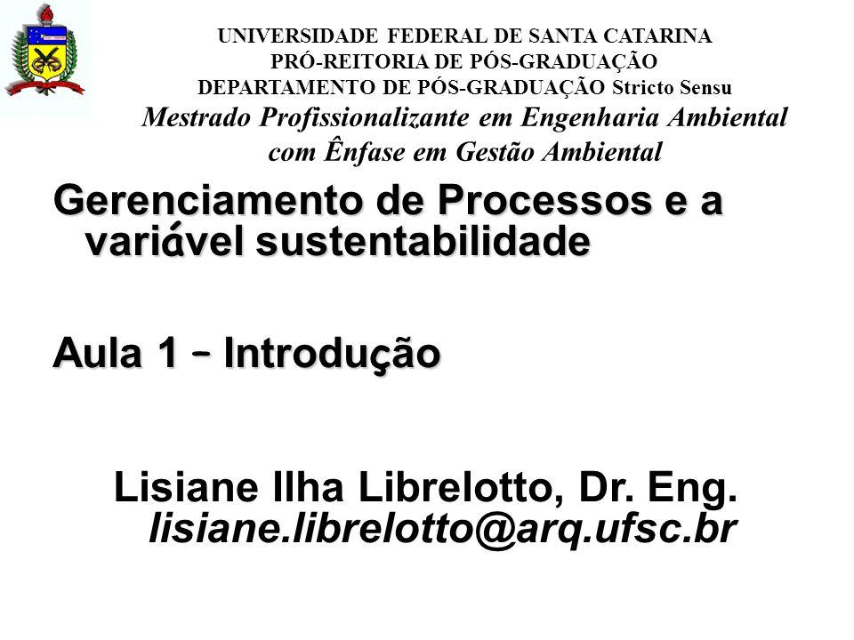 Lisiane Ilha Librelotto, Dr. Eng. lisiane.librelotto@arq.ufsc.br