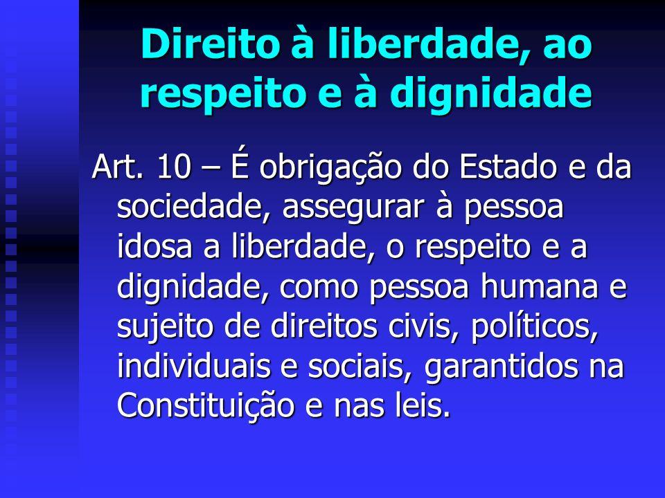 Direito à liberdade, ao respeito e à dignidade
