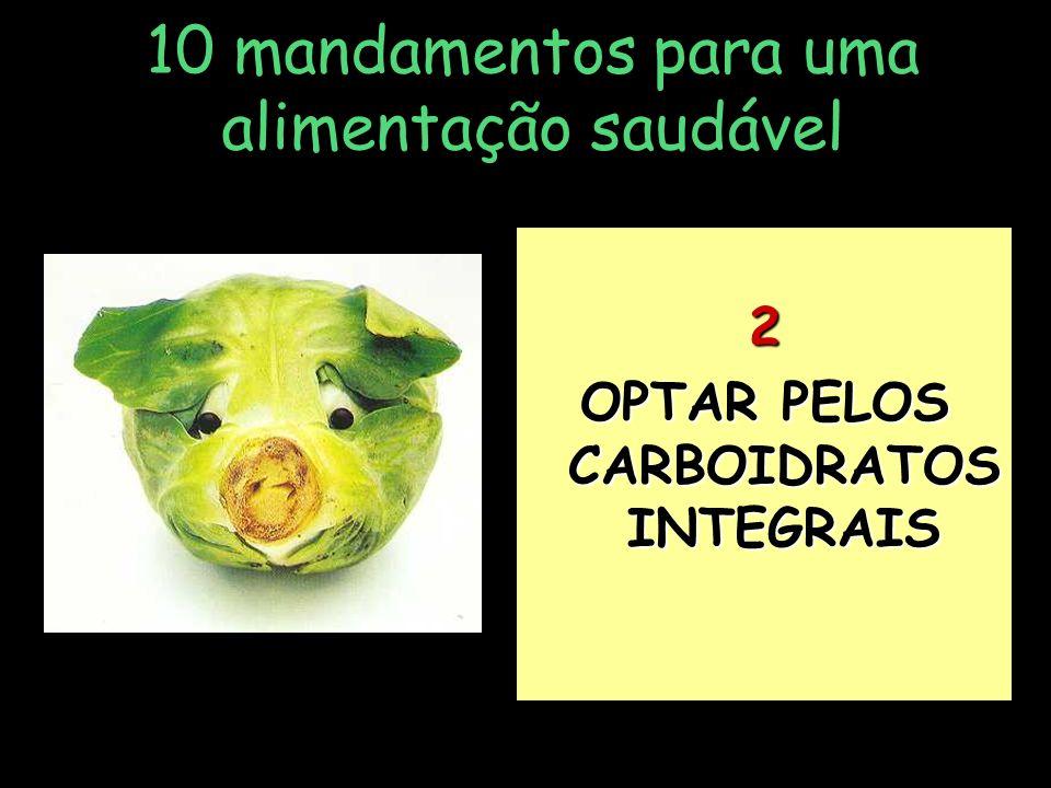 OPTAR PELOS CARBOIDRATOS INTEGRAIS