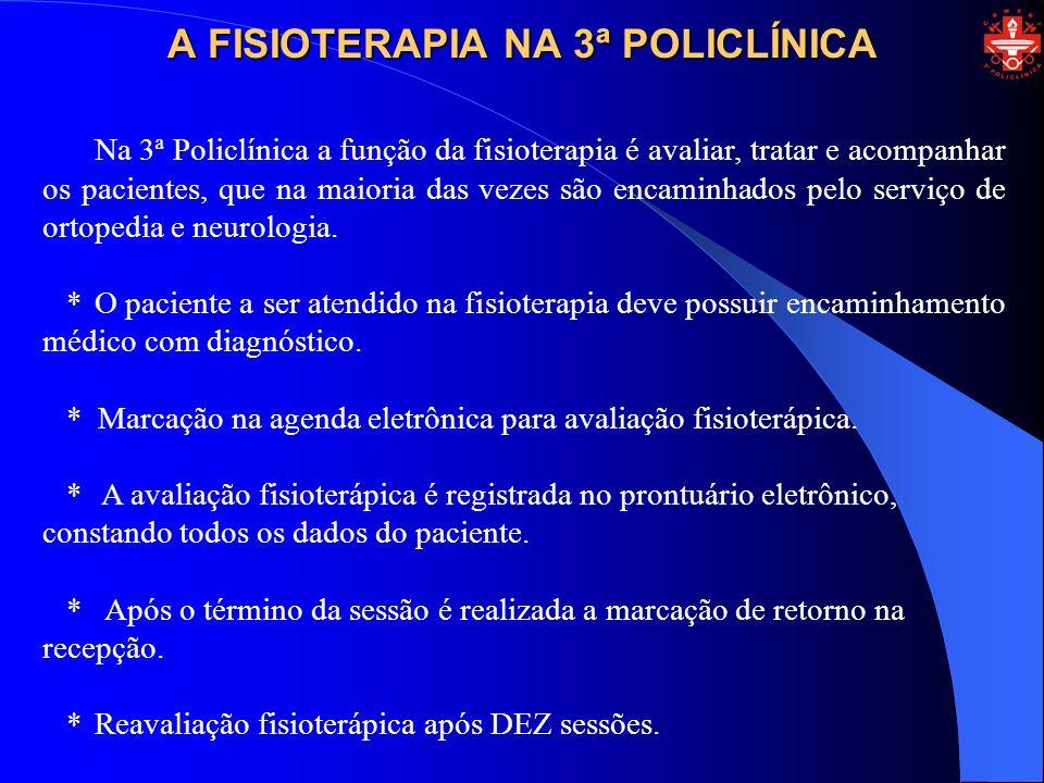 A FISIOTERAPIA NA 3ª POLICLÍNICA