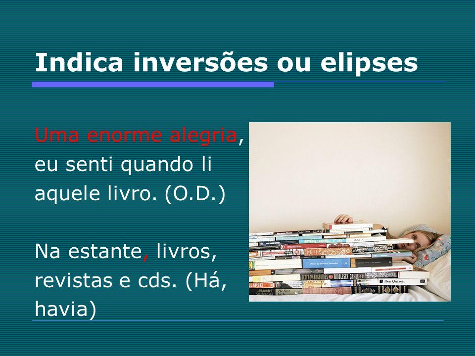 Indica inversões ou elipses