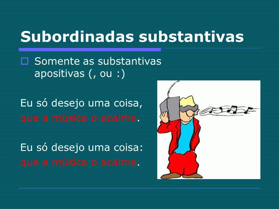 Subordinadas substantivas