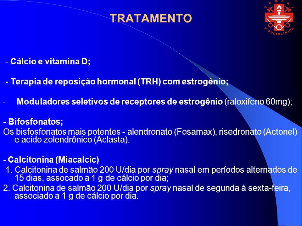 TRATAMENTO - Cálcio e vitamina D;