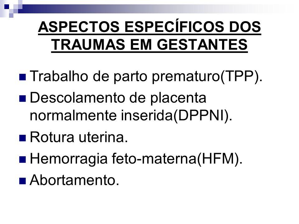 ASPECTOS ESPECÍFICOS DOS TRAUMAS EM GESTANTES