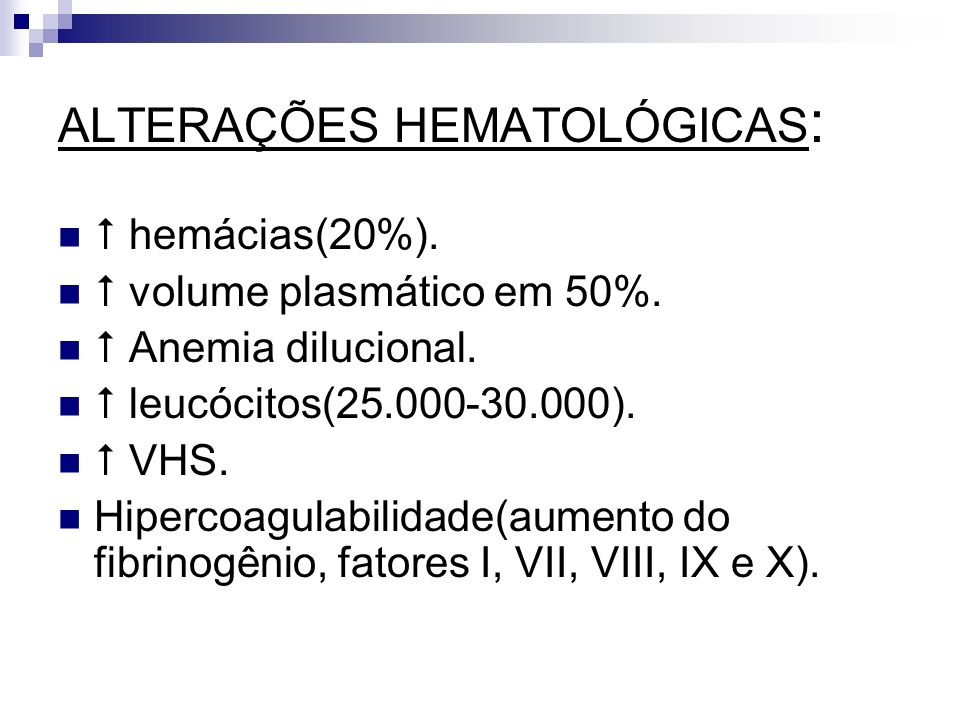 ALTERAÇÕES HEMATOLÓGICAS: