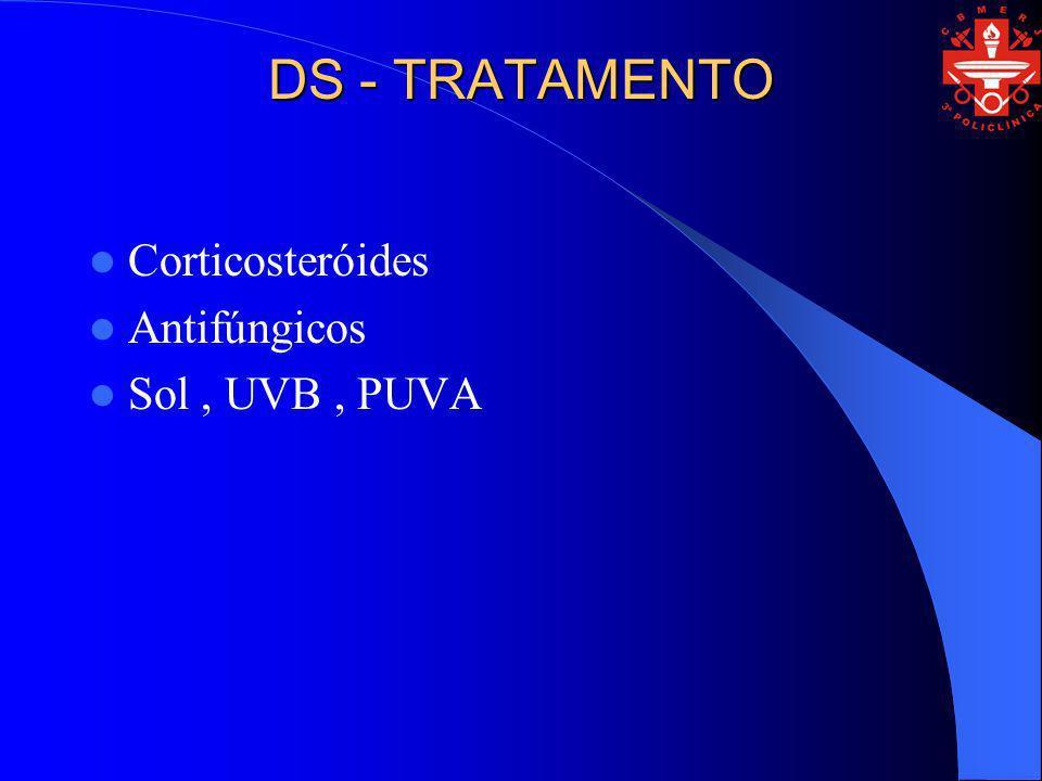 DS - TRATAMENTO Corticosteróides Antifúngicos Sol , UVB , PUVA