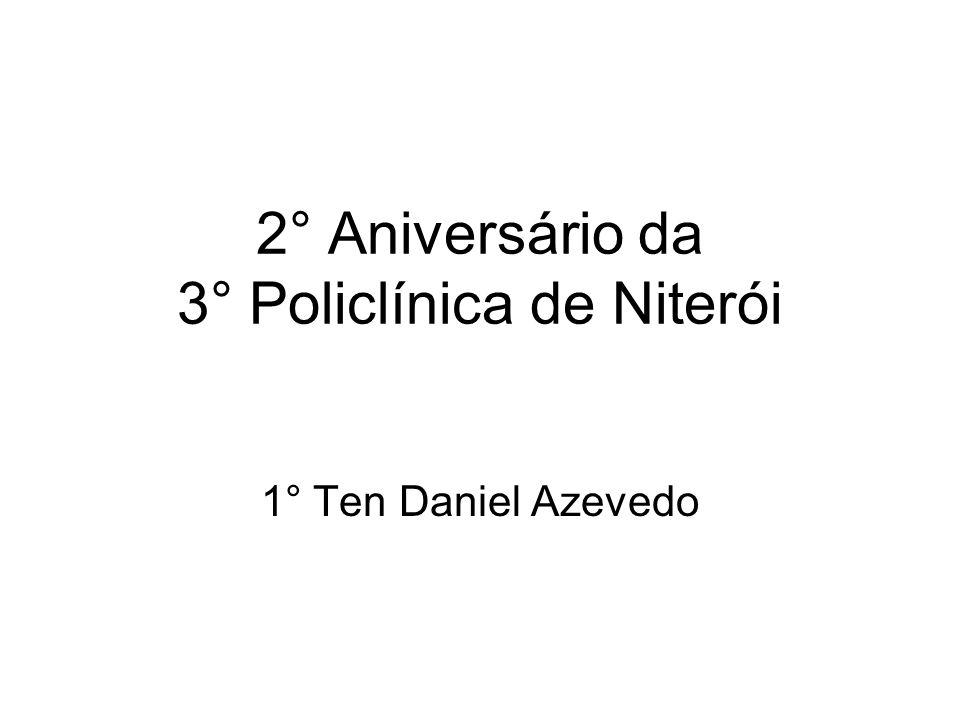 2° Aniversário da 3° Policlínica de Niterói