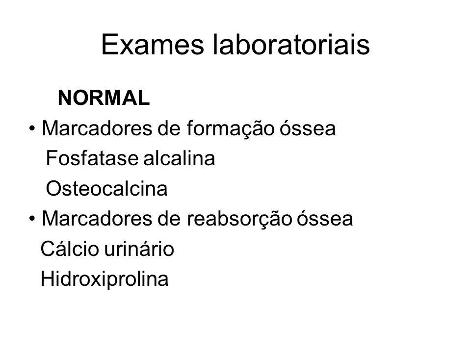 Exames laboratoriais NORMAL • Marcadores de formação óssea