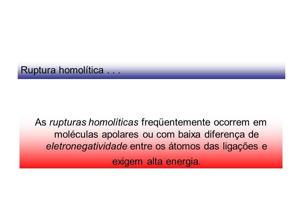 Ruptura homolítica . . .