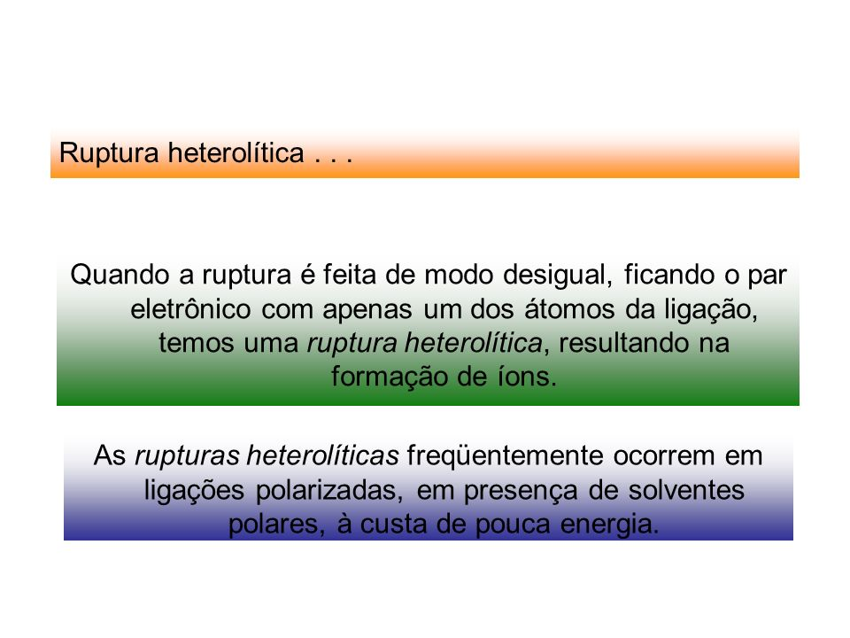 Ruptura heterolítica . . .