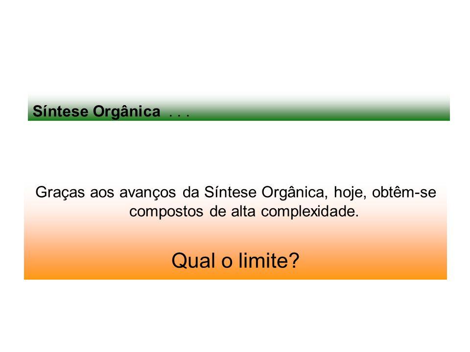Qual o limite Síntese Orgânica . . .