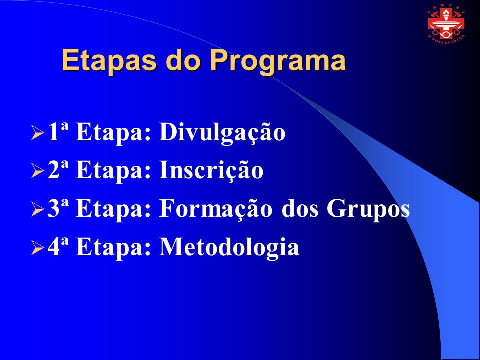 Etapas do Programa 1ª Etapa: Divulgação 2ª Etapa: Inscrição