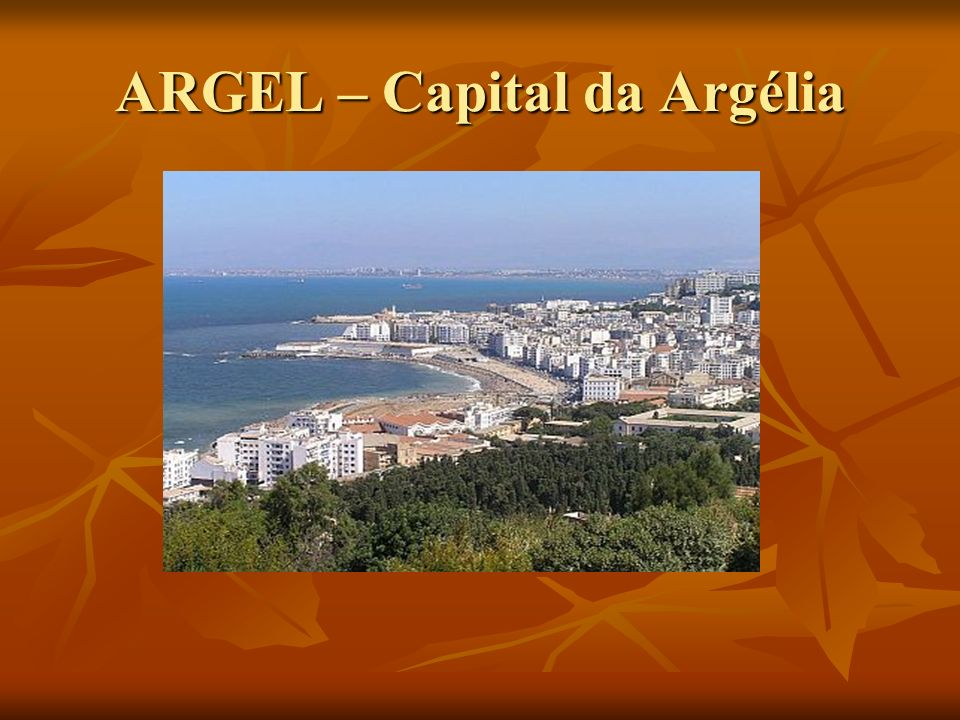 ARGEL – Capital da Argélia