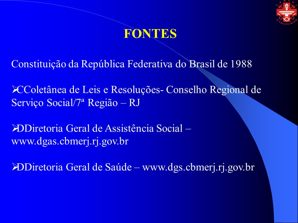 FONTES Constituição da República Federativa do Brasil de 1988