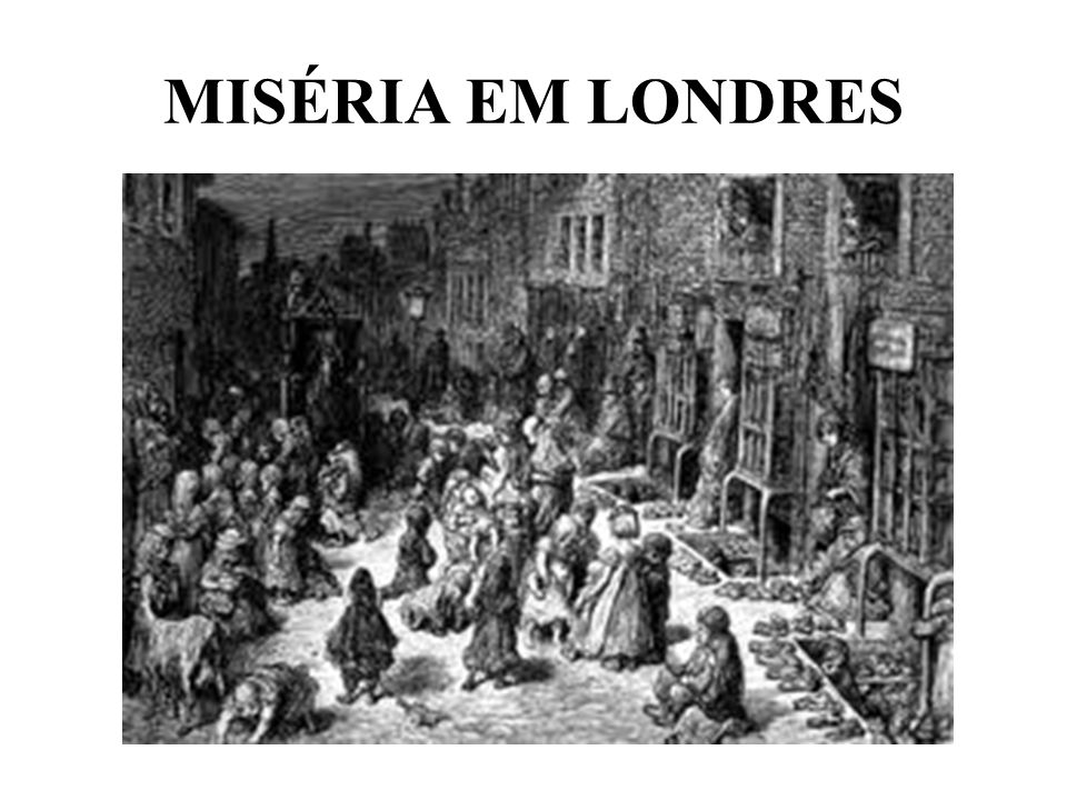 MISÉRIA EM LONDRES