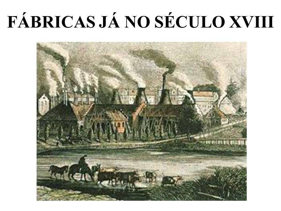 FÁBRICAS JÁ NO SÉCULO XVIII