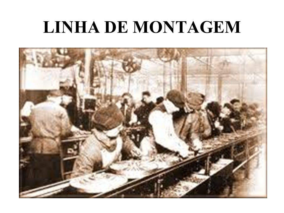 LINHA DE MONTAGEM