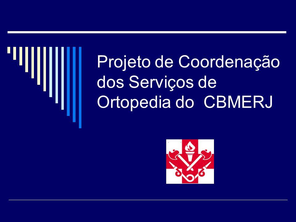 Projeto de Coordenação dos Serviços de Ortopedia do CBMERJ