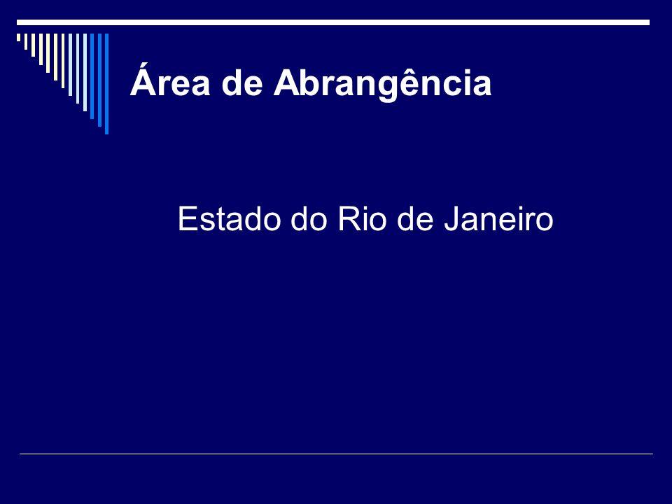 Área de Abrangência Estado do Rio de Janeiro