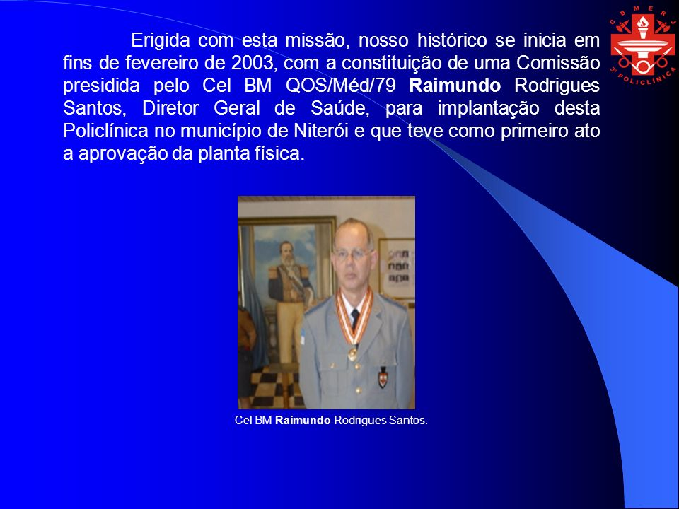 Cel BM Raimundo Rodrigues Santos.