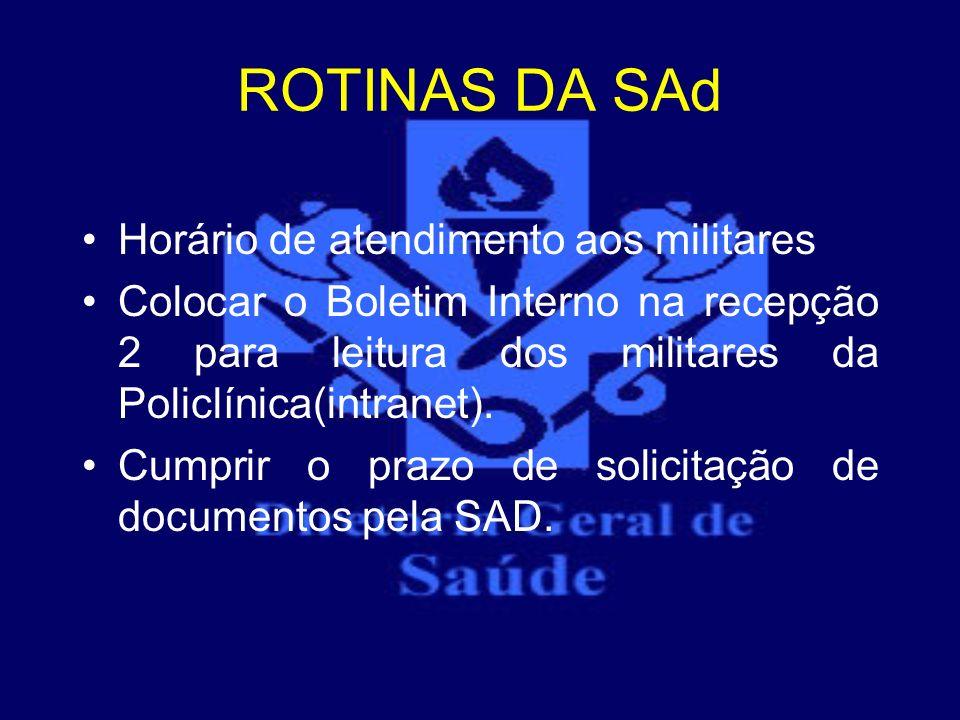 ROTINAS DA SAd Horário de atendimento aos militares