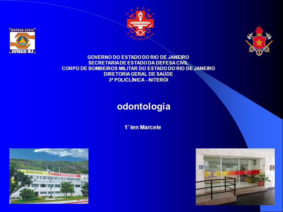 odontologia 1º ten Marcele GOVERNO DO ESTADO DO RIO DE JANEIRO