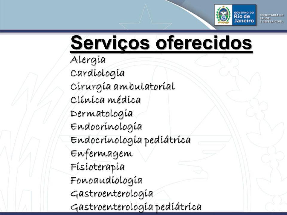 Serviços oferecidos Alergia Cardiologia Cirurgia ambulatorial
