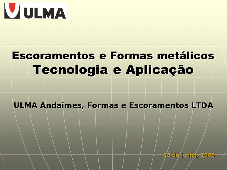 Escoramentos e Formas metálicos Tecnologia e Aplicação