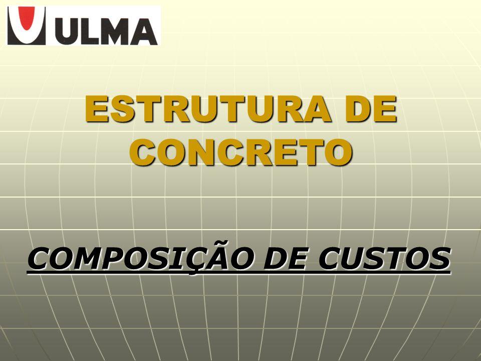 ESTRUTURA DE CONCRETO COMPOSIÇÃO DE CUSTOS