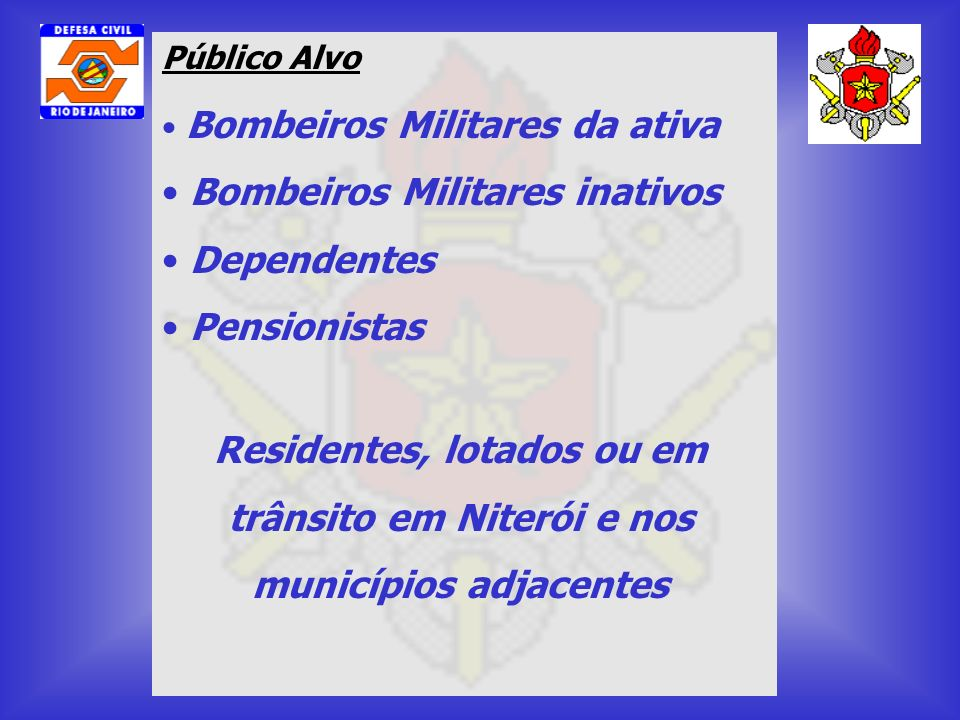 Bombeiros Militares inativos Dependentes Pensionistas