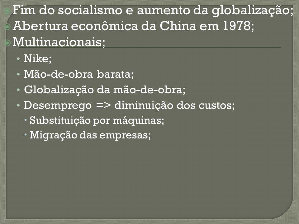 Fim do socialismo e aumento da globalização;