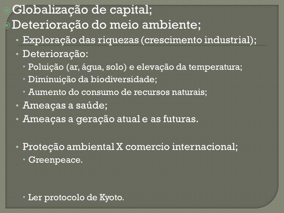 Globalização de capital; Deterioração do meio ambiente;