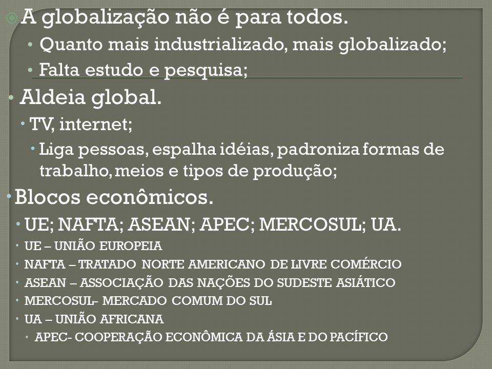 A globalização não é para todos.