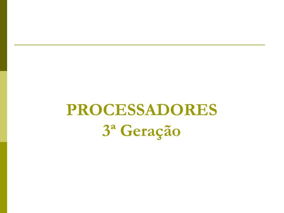 PROCESSADORES 3ª Geração