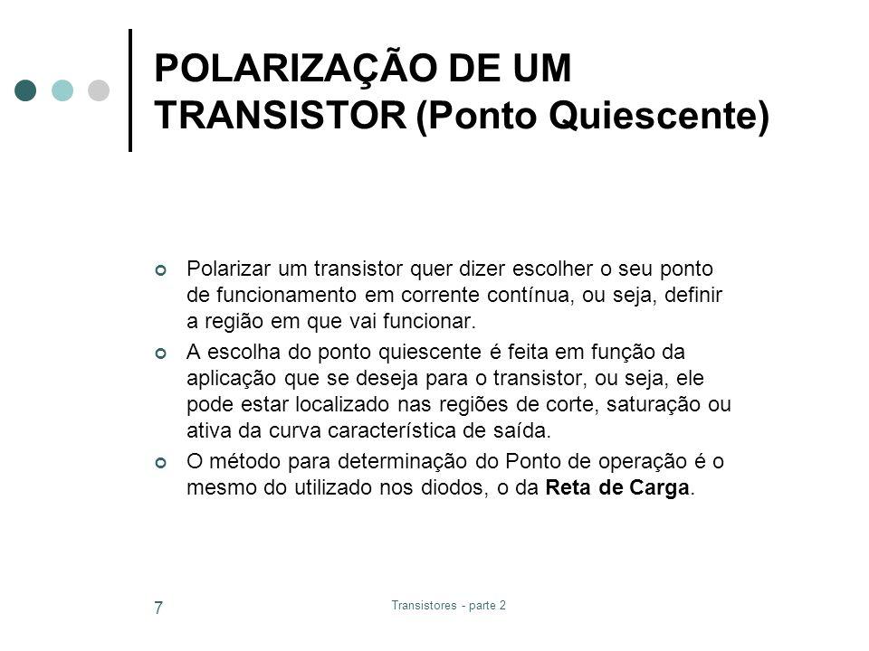 POLARIZAÇÃO DE UM TRANSISTOR (Ponto Quiescente)