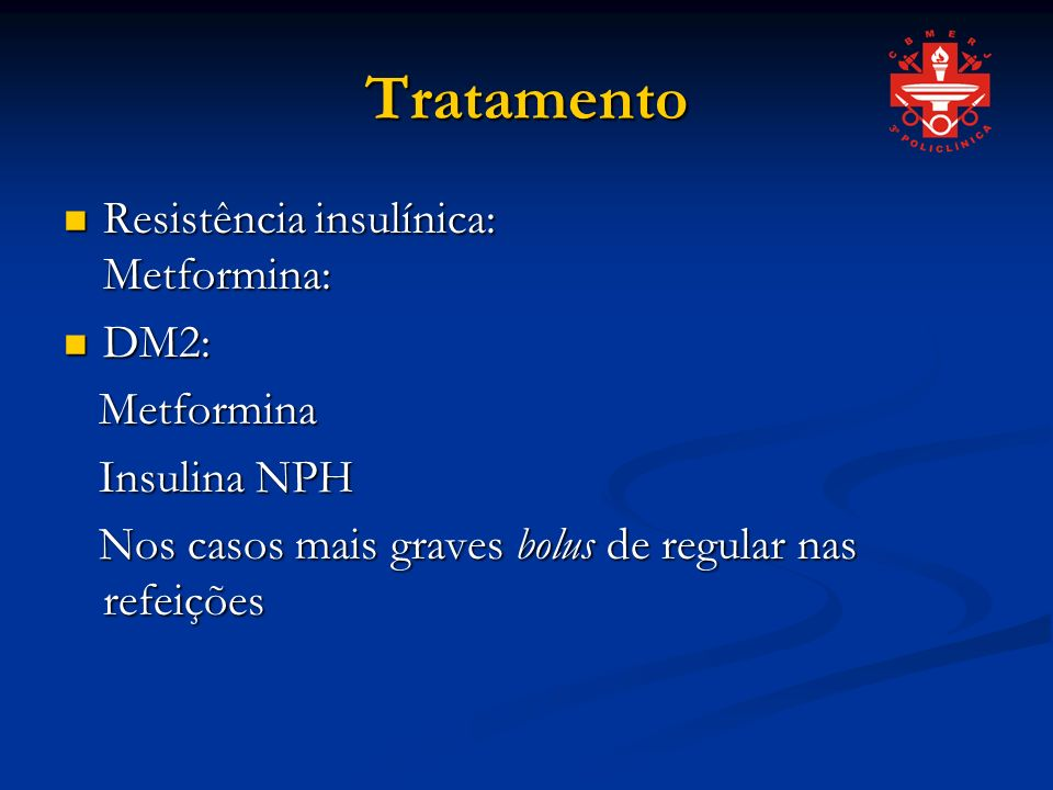 Tratamento Resistência insulínica: Metformina: DM2: Metformina