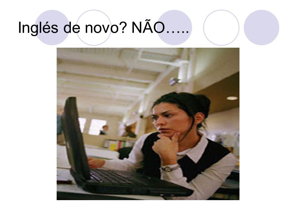 Inglés de novo NÃO…..