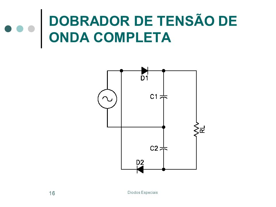 DOBRADOR DE TENSÃO DE ONDA COMPLETA
