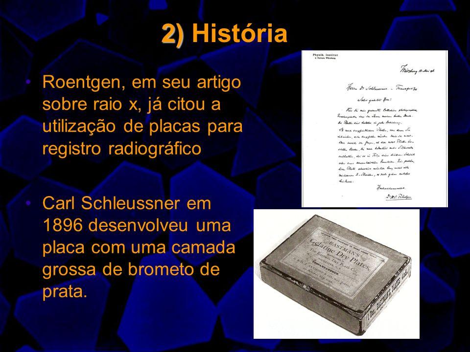 2) História Roentgen, em seu artigo sobre raio x, já citou a utilização de placas para registro radiográfico.