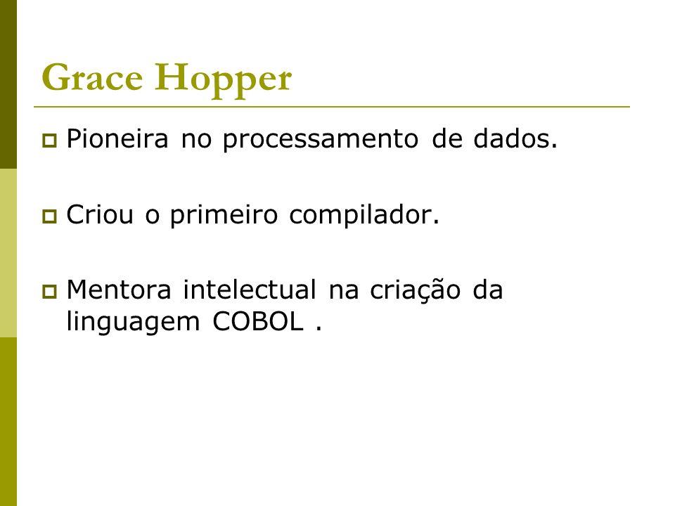 Grace Hopper Pioneira no processamento de dados.